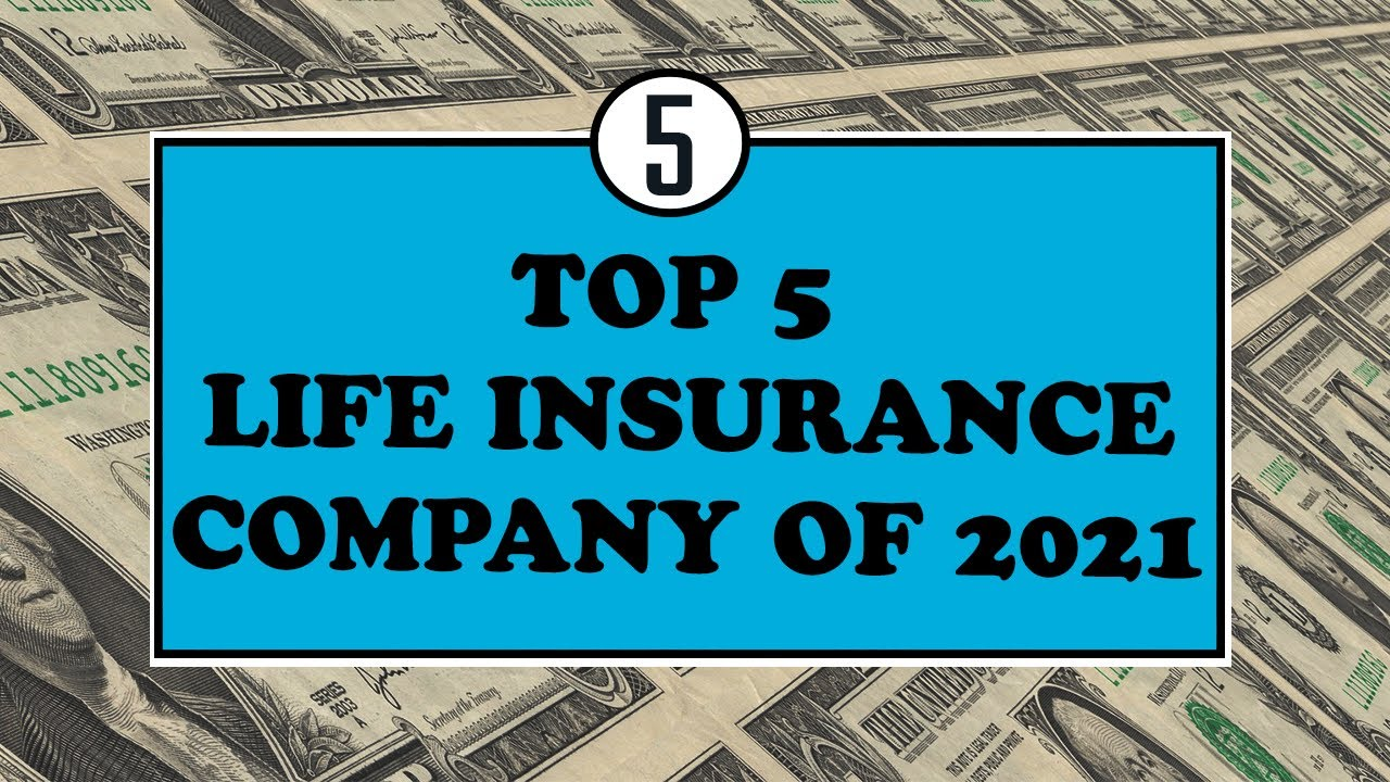 Best life insurance companies for 2021
